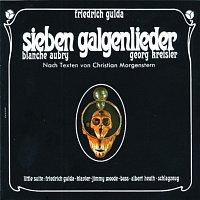 Friedrich Gulda – Sieben Galgenlieder