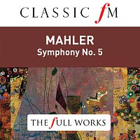 Riccardo Chailly, Royal Concertgebouw Orchestra – Mahler: Symphony No. 5 (Classic FM: The Full Works)