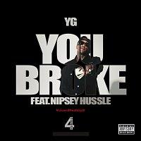 YG, Nipsey Hussle – You Broke