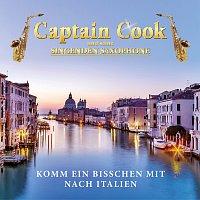 Captain Cook und seine singenden Saxophone – Komm ein bisschen mit nach Italien