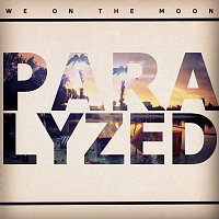We on the Moon – Paralyzed