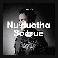 Nils Noa, Mari Boine – Nu duohta - So True