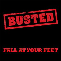 Busted – Fall At Your Feet