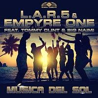 L.A.R.5, Empyre One, Tommy Clint, Big Naimi – Música del Sol