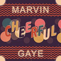 Marvin Gaye – Cheerful