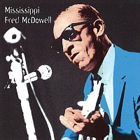 Fred McDowell – Heritage Of The Blues: Mississippi Fred McDowell