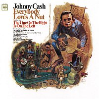 Johnny Cash – Everybody Loves A Nut