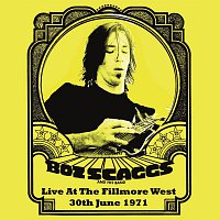 Boz Scaggs – Live At The Filmore West, 30th June 1971