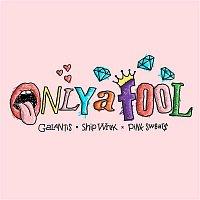Galantis, Ship Wrek & Pink Sweat$ – Only A Fool (with Pink Sweat$)