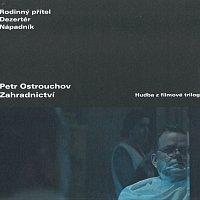 Petr Ostrouchov – Zahradnictví (hudba z filmové trilogie)