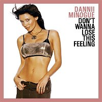 Dannii Minogue – Don't Wanna Lose This Feeling