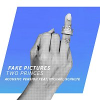 Fake Pictures, Michael Schulte – Two Princes [Acoustic Version]