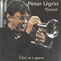 Petar Ugrin Quintet – Ozri se v gnevu