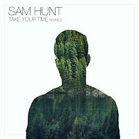 Sam Hunt – Take Your Time [Remixes]