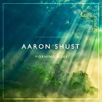Aaron Shust – Morning Rises
