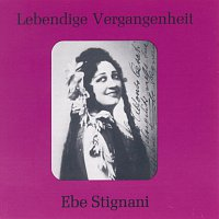 Ebe Stignani – Lebendige Vergangenheit - Ebe Stignani