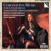 Harry Bicket, The Choir Of Westminster Abbey, The English Concert, Simon Preston – Coronation Music For King James II
