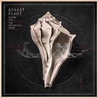 Robert Plant – lullaby and... The Ceaseless Roar