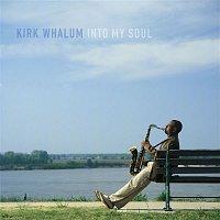 Kirk Whalum – Into My Soul