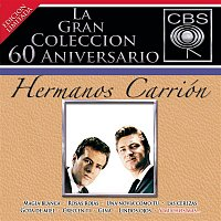 Hermanos Carrion – La Gran Coleccion Del 60 Aniversario CBS - Hermanos Carrion