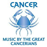 Různí interpreti – Cancer: Music By The Great Cancerians