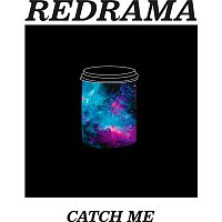 Redrama – Catch Me