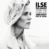 Ilse DeLange – After The Hurricane - Greatest Hits & More