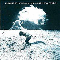Freddie Wadling – Something Wicked This Way Comes