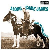Jim McNaught – Along Came James
