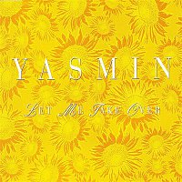 Yasmin – Let Me Take Over