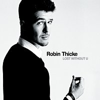 Robin Thicke – Lost Without U