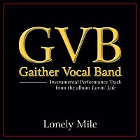 Gaither Vocal Band – Lonely Mile [Performance Tracks]