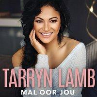 Tarryn Lamb – Mal Oor Jou
