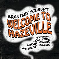 Brantley Gilbert, Colt Ford, Lukas Nelson, Willie Nelson – Welcome To Hazeville
