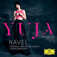 Yuja Wang, Tonhalle-Orchester Zurich, Lionel Bringuier – Ravel