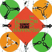 Element Of Crime – Freedom, Love And Happiness