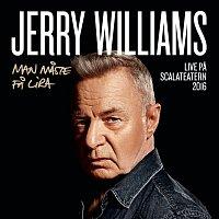 Jerry Williams – Man maste fa lira [Live pa Scalateatern / 2016]