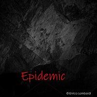 Enrico Lombardi – Epidemic