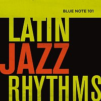 Různí interpreti – Blue Note 101: Latin Jazz Rhythms