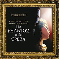 Andrew Lloyd-Webber – The Phantom of the Opera (Original Motion Picture Soundtrack) [Expanded Edition] featuring Phantom of the Opera (Club Remix, Sprit Dub, Dance Radio Mix)