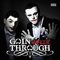 Goin' Through – Joker