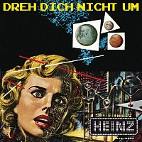Heinz Aus Wien – Dreh dich nicht um