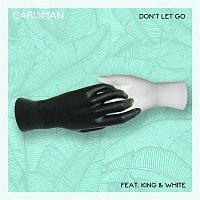 Carisman, King, White – Don't Let Go (feat. King & White)