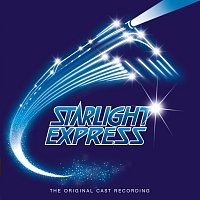 "Andrew Lloyd-Webber, ""Starlight Express"" Original Cast – Starlight Express"