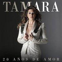 Tamara – 20 Anos De Amor