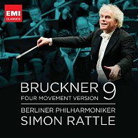 Sir Simon Rattle, Berliner Philharmoniker – Bruckner: Symphony No.9 - Four Movement Version