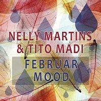 Nelly Martins, Tito Madi – Februar Mood