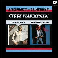 Cisse Hakkinen – Summer Party / I Love You Anyway