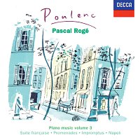 Pascal Rogé – Poulenc: Piano Works Vol. 3