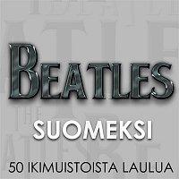 Various Artists.. – Beatles Suomeksi - 50 ikimuistoista laulua